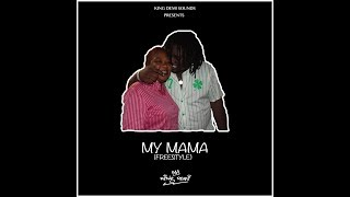 MY MAMA - KING DEMI [Engr.  by King Demi]