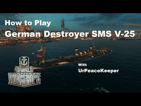 How To Play German Destroyer SMS V-25 In World Of Warships
