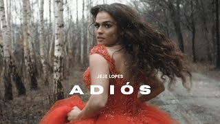 Jeje Lopes - Adiós (prod. by JUSH) | Official Video
