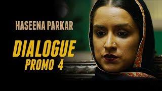 Haseena Parkar | Dialogue Promo 4