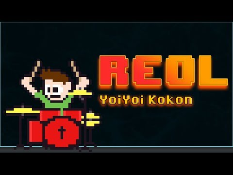 REOL - YoiYoi Kokon On Drums! -- The8BitDrummer