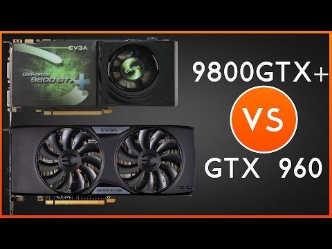 GTX 960 FTW vs 9800 GTX+ -Graphics Card Comparison