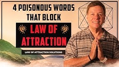 4 Poisonous Words that Block Law of Attraction FAST