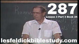 287 - Les Feldick Bible Study Lesson 3 - Part 3 - Book 24 - Romans 9:25-10:21