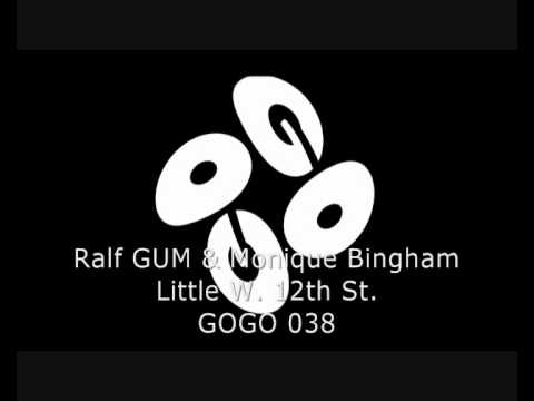 Ralf GUM & Monique Bingham - Little W. 12th St. (Ralf GUM Main Mix) - GOGO 038