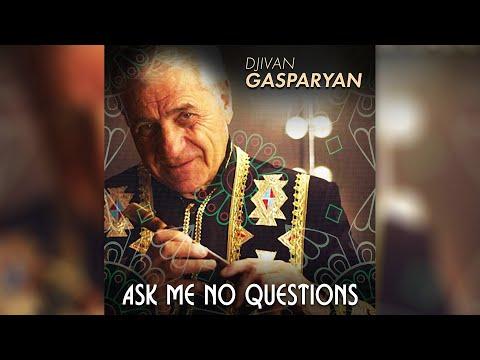 Djivan Gasparyan - Ask Me No Questions  I Armenian Duduk I Армянский дудук