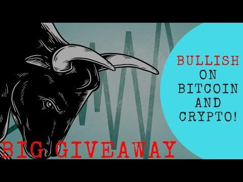 BULLISH on Bitcoin and Crypto + BIG GIVEAWAY - Today