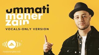 [3.58 MB] Maher Zain - Ummati (English) | ماهر زين | (Vocals Only - بدون موسيقى) | Official Lyric Video