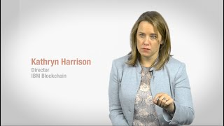 What is the IBM Blockchain, Kathryn Harrison, Product Management IBM