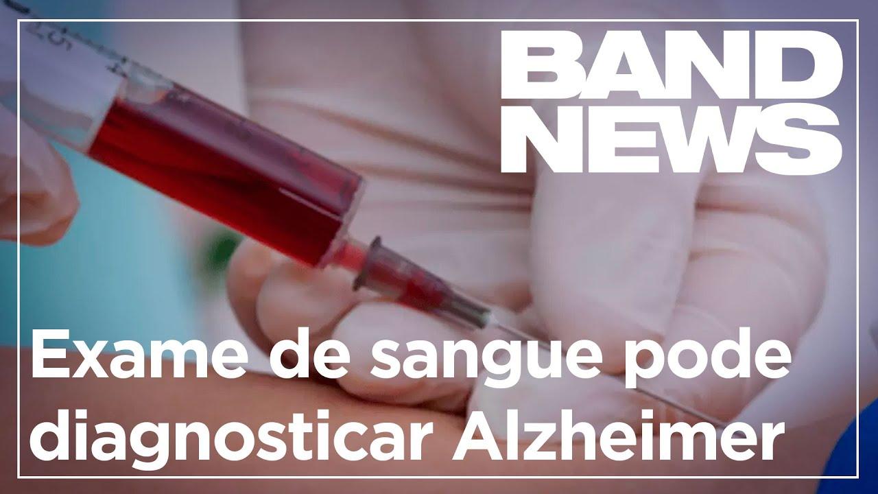 Exame de sangue pode diagnosticar Alzheimer – Band Jornalismo