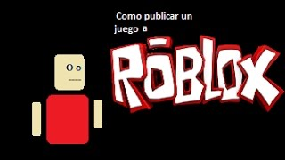 How to post a game to Roblox