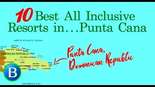 10 Best All Inclusive Resorts in Punta Cana