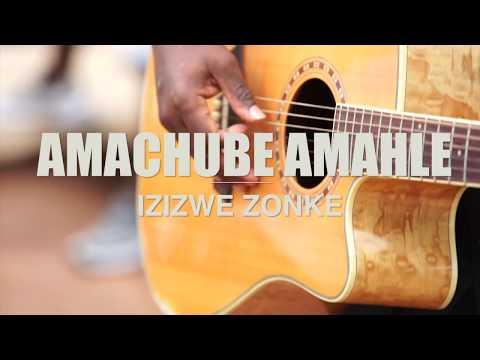 Amachube Amahle Izizwe Zonke