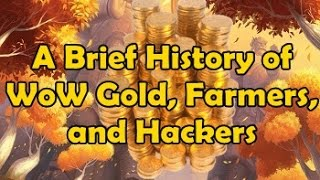 A Brief History of WoW Gold, Farmers, and Hackers