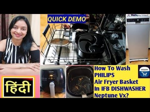 demo-of-dishwashing-philips-air-fryer-basket-in-ifb-dishwasher-neptune-vx---in-hindi