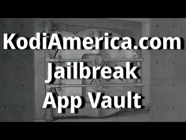 How to Install The KodiAmerica.com Jailbreak App Vault