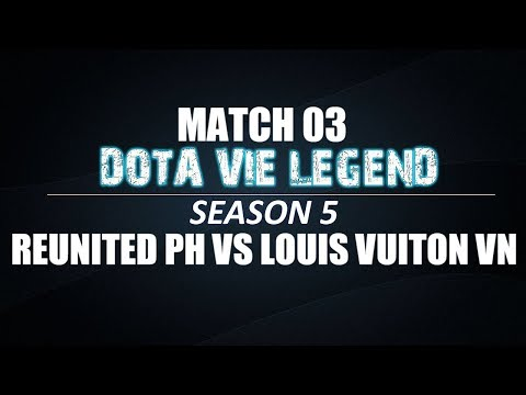 Dota Vie Legend Season 5 | Match 03 | Louis Vuiton VN vs Reunited PH | Bo3