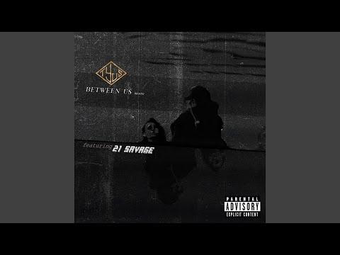 Between Us (feat. 21 Savage)