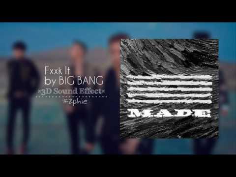 Fxxk It – BIG BANG (3D USE HEADPHONES)