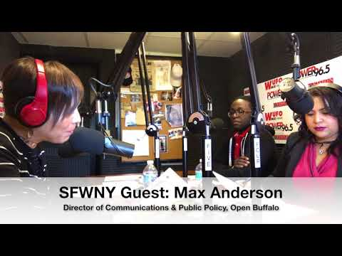 SFWNY 2-2-2018: Max Anderson, Director of Communications and Public Policy, Open Buffalo