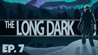 The Wrong Turn - Ep. 7 - The Long Dark - Let's Play
