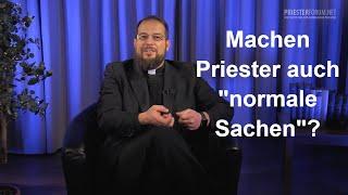 """Machen Priester auch """"normale Sachen""""? (Thomas Gögele LC)"""