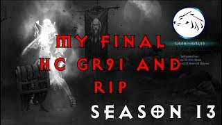 �������� ���� Diablo 3 Season 13 Final HC Geater Rift 91 and RIP - How My Season Ended ������