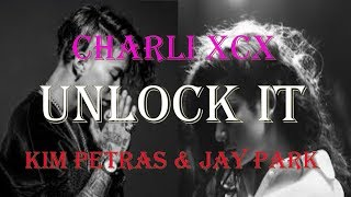 Charli XCX - Unlock It (feat. Kim Petras and Jay Park) Lyrics