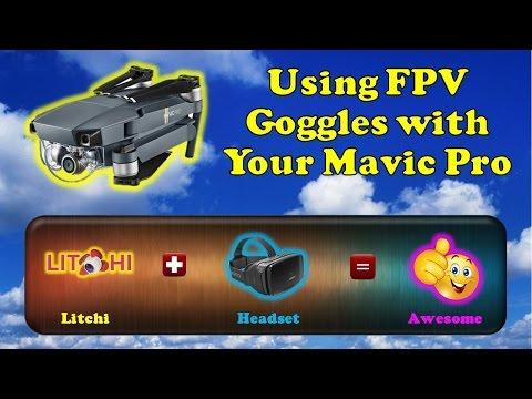 Using FPV Goggles With Your DJI Mavic Pro Quad