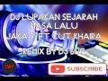 DJ LAGU ACEH VIRAL TIKTOK 2019!!! LUPAKAN SEJARAH MASA LALU | JAKA S FT CUT KHAIRA | REMIX BY DJ SWF
