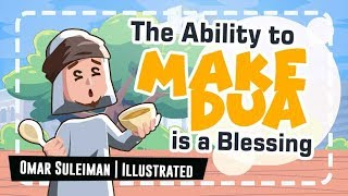 The Ability to make Dua is a Blessing