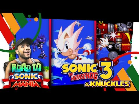 Road to Sonic Mania: Sonic 3 & Knuckles Part 5 FINALE - Lava Reef, Sky Sanctuary, & Death Egg