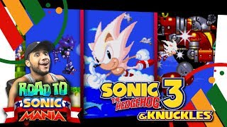 Road To Sonic Mania Sonic 3 Knuckles Part 5 FINALE Lava Reef Sky Sanctuary Death Egg