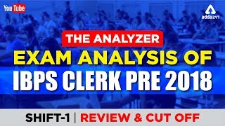 Analyzer | Exam Analysis Of IBPS CLERK PRE 2018 SHIFT- 1 (Review & Cut Off) 15th DECEMBER 2018