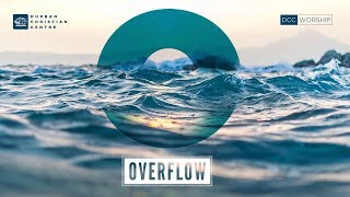 OVERFLOW | We Worship You