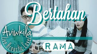 Rama - Bertahan (Live Acoustic Cover by Aviwkila) MP3