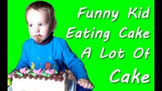 Funny Kid Eating Cake A Lot Of Cake