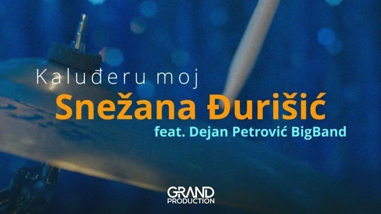 Snežana Đurišić i Dejan Petrović Big Band - Kaluđeru moj - (Official Jazz Version 2019)