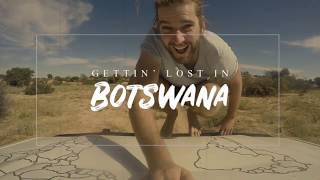 Gettin' Lost in Botswana