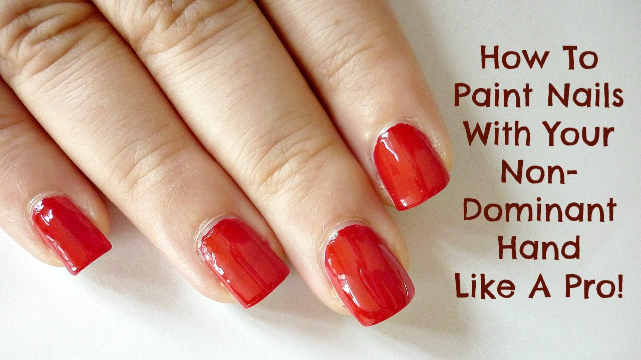 How To Paint Your Nails With Your Non Dominant Hand
