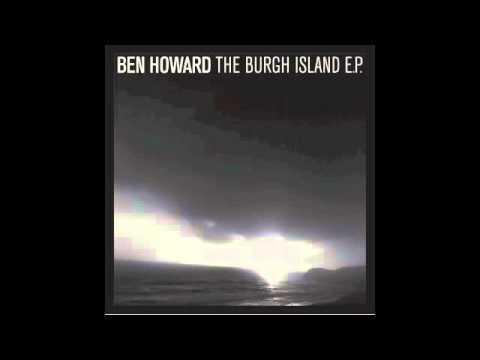 Ben Howard - Oats in the Water