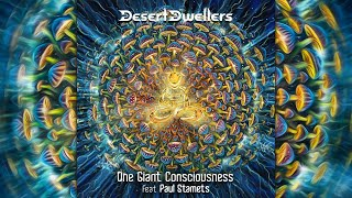 Desert Dwellers - One Giant Consciousness Feat Paul Stamets (Visuals) [Full Album]