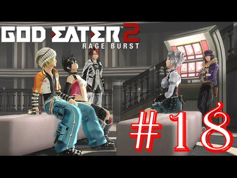 God Eater 2: Rage Burst - Part 18 - Difficulty 2 - The Hunter and the Bait & Stinging Nettle