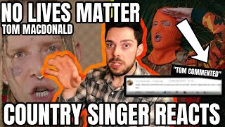 Country Singer Reacts To Tom MacDonald No Lives Matter