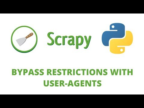 Python Scrapy Tutorial - 23 - Bypass Restrictions using User