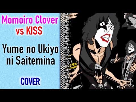Momoiro Clover vs KISS - Yume no Ukiyo ni Saitemina (Cover by Kanade & Michiyo)
