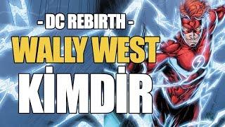 WALLY WEST KİMDİR? | DC REBIRTH