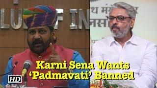 Karni Sena Wants 'Padmavati' Banned   Bhansali should be jailed