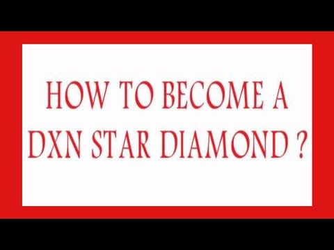 HOW TO BECOME A DXN STAR DIAMOND (ENGLISH)