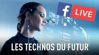 [Facebook LIVE] Les technologies du futur - Science & Vie TV